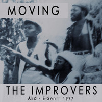 The Improvers 1977 - Moving (feat. E-Sentt)