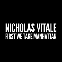 Nicholas Vitale - First We Take Manhattan