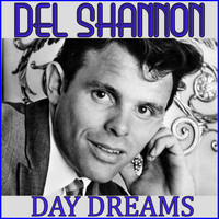 Del Shannon - Day Dreams