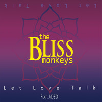 The Bliss Monkeys - Let Love Talk (feat. Jideo) (Explicit)