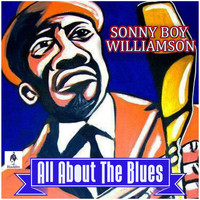 Sonny Boy Williamson - Sonny Boy Williamson- All About the Blues
