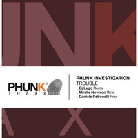 Phunk Investigation - Trouble