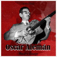 Oscar Alemán - Moulin Rouge (Remastered)