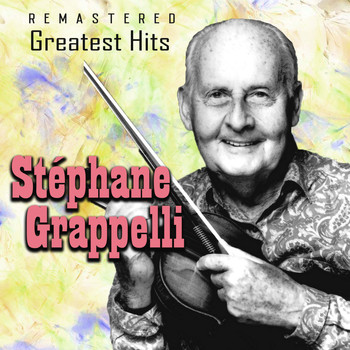 Stéphane Grappelli - Greatest Hits (Remastered)