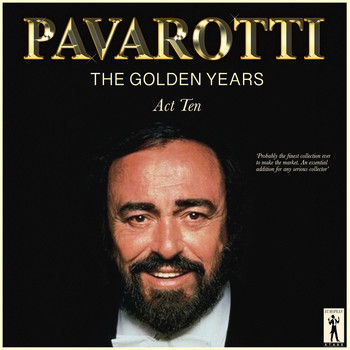 Luciano Pavarotti - Pavarotti, The Golden Years - Act Ten