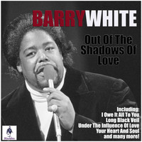 Barry White - Out Of The Shadows Of Love