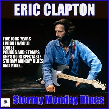Eric Clapton - Stormy Monday Blues