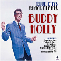 Buddy Holly - Blue Days, Black Nights