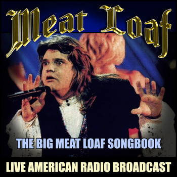 Meat Loaf - The Big Meat Loaf Songbook (Live)