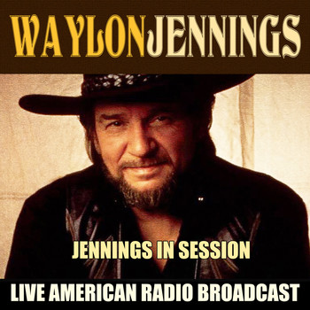 Waylon Jennings - Jennings in Session (Live)