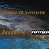 June - Keep It Simple (Explicit)