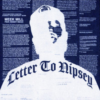 Meek Mill - Letter To Nipsey (feat. Roddy Ricch) (Explicit)