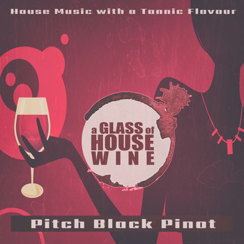 Various Artists - A Glass of House Wine - Pitch Black Pinot