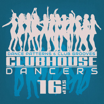 Various Artists - Clubhouse Dancers - Step. 16