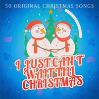 Various Artists - I Just Can't Wait Till Christmas