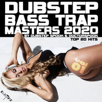 Dubstep Spook, DoctorSpook - Dubstep Bass Trap Masters: 2020 Top 20 Hits, Vol. 1 (Explicit)