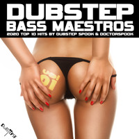 Dubstep Spook, DoctorSpook - Dubstep Bass Maestros: 2020 Top 10 Hits, Vol. 1