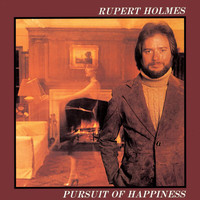 Rupert Holmes - Pursuit Of Happiness