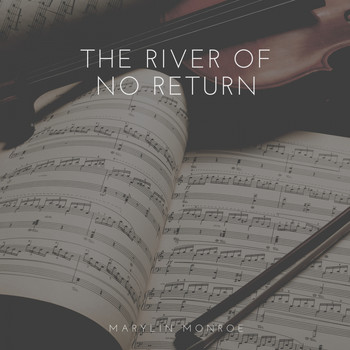 Marilyn Monroe - The River of No Return