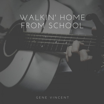 Gene Vincent - Walkin' Home from School