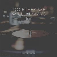 Chuck Berry - Together We Will Always Be