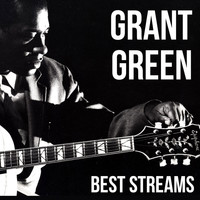 Grant Green - Grant Green - Best Streams (Explicit)