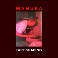 Manuka - Tape Shaping