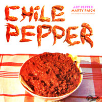 Art Pepper, Marty Paich & The Marty Paich Quartet - Chile Pepper