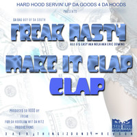 Freak Nasty - Make It Clap Clap
