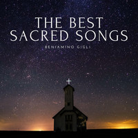 Beniamino Gigli - The Best Sacred Songs