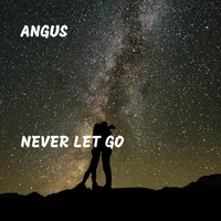 Angus - Never Let Go