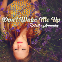 Soleil Armada - Don't Wake Me Up