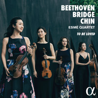 Esmé Quartet / - Beethoven, Bridge & Chin: To Be Loved