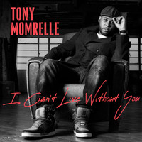 Tony Momrelle - I Can't Live Without You