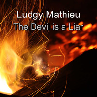 Ludgy Mathieu / - The Devil is a Liar