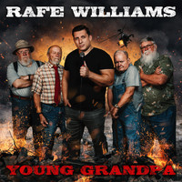 Rafe Williams - Young Grandpa (Explicit)