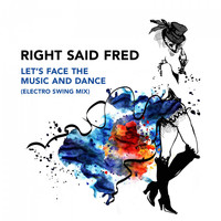 Right Said Fred - Let's Face The Music And Dance (Electro Swing Mix) (Electro Swing Mix)