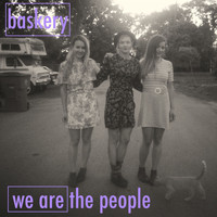 Baskery - We Are The People