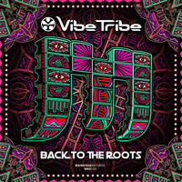 Vibe Tribe - Back To the Roots