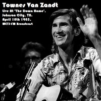 Townes Van Zandt - Live At 'The Down Home', Johnson City, TN. April 18th 1985, WETS-FM Broadcast (Remastered)