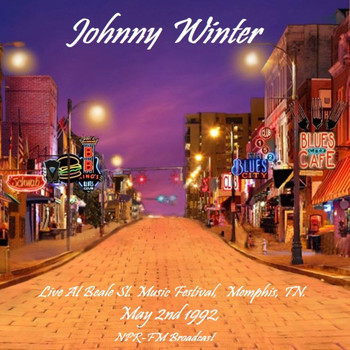Johnny Winter - Live At Beale St. Music Festival, Memphis, TN. May 2nd 1992, NPR-FM Broadcast (Remastered)