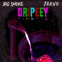 Jarvo & Big Smoke - Dripeey (Radio Edit)