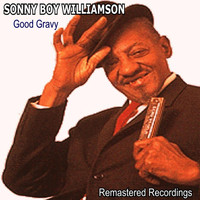Sonny Boy Williamson - Good Gravy