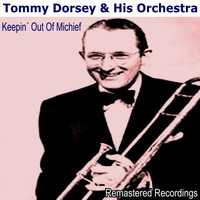 Tommy Dorsey & His Orchestra - Keepin' Out of Mischief