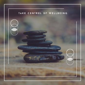 Relaxing Chill Out Music - Take Control Of Wellbeing