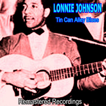 Lonnie Johnson - Tin Can Alley Blues