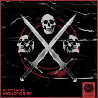 Rusty Sword - Monoton EP