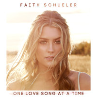 Faith Schueler - One Love Song at a Time