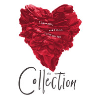The Collection - I Love You, and I Think I Like You Too