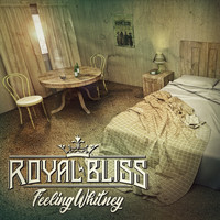 Royal Bliss - Feeling Whitney (Explicit)
